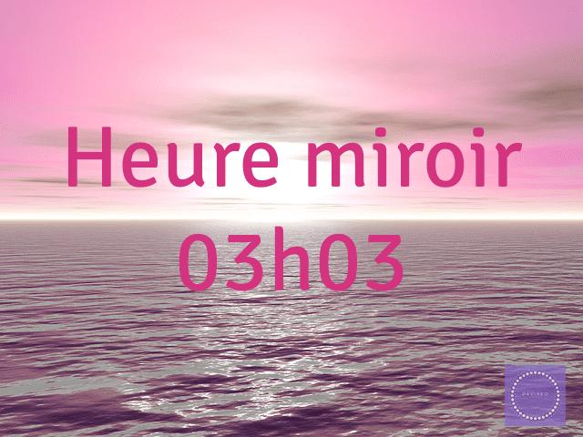 heure-miroir-03h03